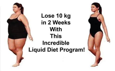 weight loss 2 kg per week lose 10 kg in 2 weeks with this liquid diet