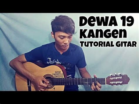 tutorial gitar dewa 19 kangen tutorial gitar youtube