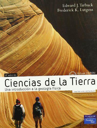 ciencias de la tierra una introduccion a la geologia fisica ciencias de la tierra una introduccion a la geologia