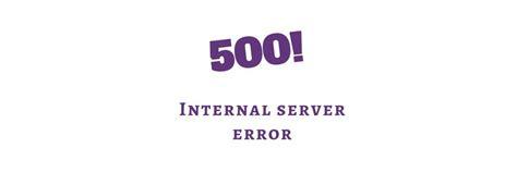 internal server error how to resolve 500 internal server error in apache bobcares