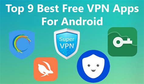 best free vpn for android top 9 best free vpn apps for android smartphones