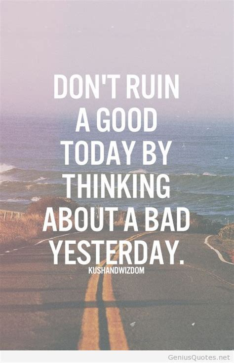 Quotes With Images Don T Think About Yesterday Today Motivational Quotes