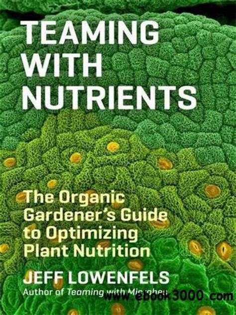 planting a new perspective ebook teaming with nutrients the organic gardener s guide to