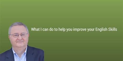 Mba Help Imporve Skills And My Own Consulting Company by What I Can Do To Help You Improve Your Skills