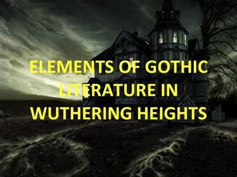theme of education in wuthering heights elements of gothic literature in wuthering heights