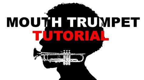tutorial beatbox trumpet mouth trumpet tutorial youtube
