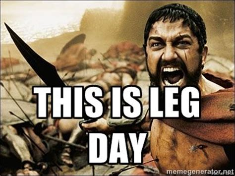 Leg Day Meme - 172 best images about fitness body better than before on