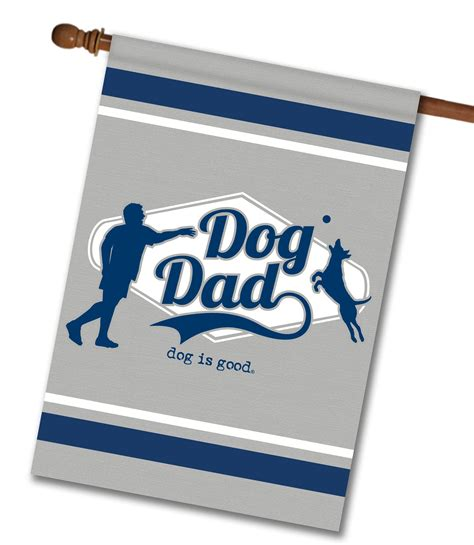 good dog house dog is good dog dad house flag 28 x 40 custom printed flags flagology com
