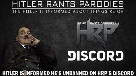discord unban hitler is informed he s unbanned on hrp s discord server