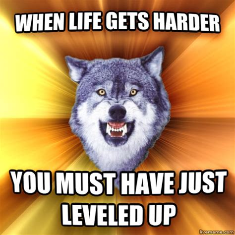 Courage Memes - courage wolf quotes quotesgram