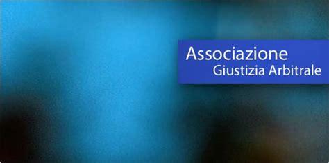 regolamento arbitrale associazione giustizia arbitrale web site