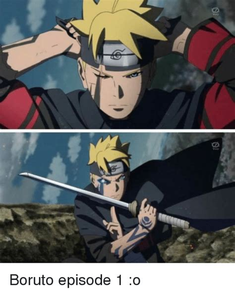 boruto eps 1 boruto episode 1 o meme on sizzle