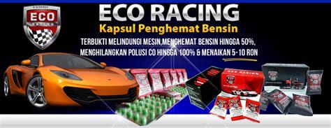 Eco Racing Mobil Penghemat Bbm Menghilangkan Polusi Perawatan Mesin eco racing penghemat bbm
