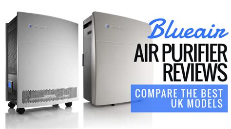 blueair air purifier reviews compare the best uk models 2019
