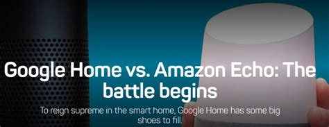 google home vs amazon echo the battle begins cnet a momentous week for platforms google symphony coupa etc
