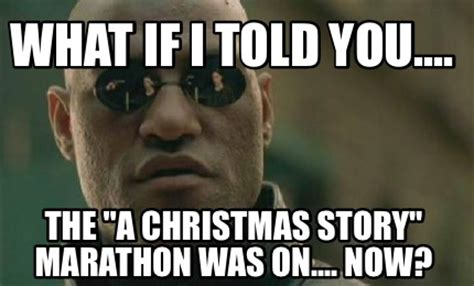 Christmas Story Meme - meme creator what if i told you the quot a christmas