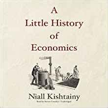 A Little History Of Economics Little Histories Niall