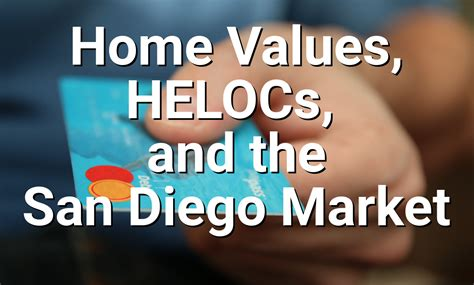 the connection between helocs and san diego home prices