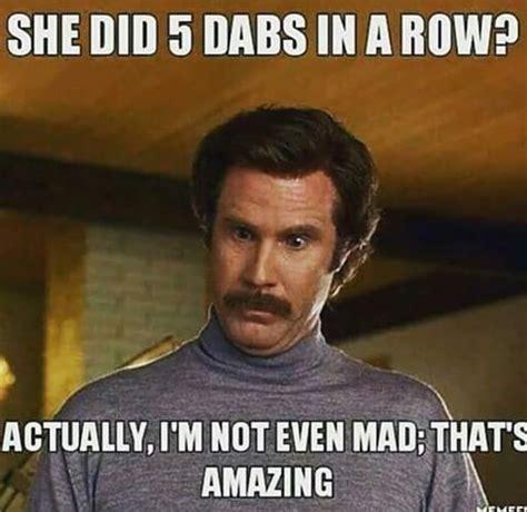 Pot Memes - 65 best dabbing humor images on pinterest cannabis