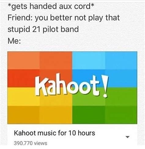 Meme Kahoot Quiz - the 25 best aux cord meme ideas on pinterest toenail