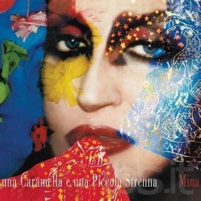 amoreunicoamore testo mina una caramella e una piccola strenna album 2010