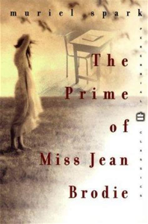 the prime of miss jean brodie a novel books the prime of miss jean brodie by muriel spark reviews