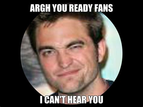 Robert Meme - rob meme robert pattinson fan art 33179512 fanpop