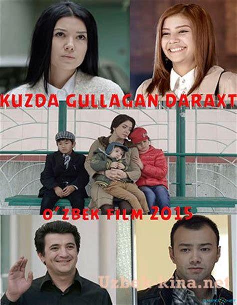 uzbek kino 2015 кузда гуллаган дарахт kuzda gullagan daraxt uzbek kino