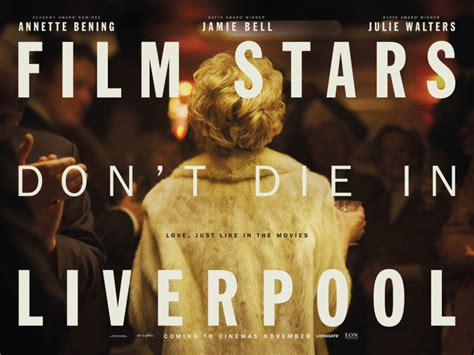 film stars don t die in liverpool eon productions new film looks at the sad and the beautiful