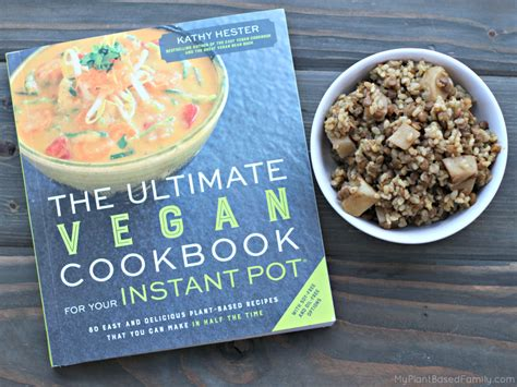 vegan instant pot cookbook 200 easy plant based recipes for your pressure cooker in half the time books instant pot winter one pot lentils and rice my plant