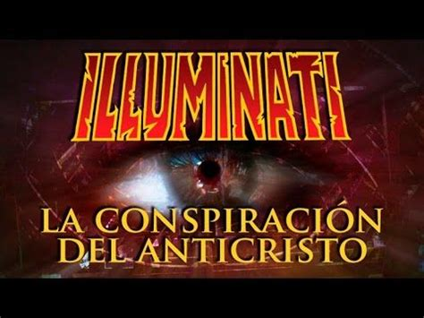 illuminati espanol illuminati la conspiraci 243 n anticristo documental en