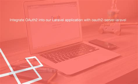 tutorial oauth2 server laravel how to integrate oauth2 into our laravel application with