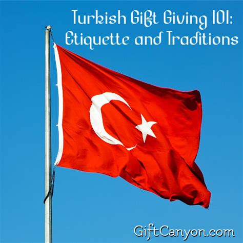 gift giving 101 gift canyon turkish gift giving 101 etiquette and traditions gift