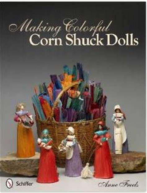 corn husk dolls freels corn husk dolls a fall craft the infinite spider