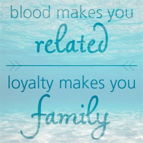 blood makes you related loyalty makes you family tattoo 1000 images about family on loyalty family
