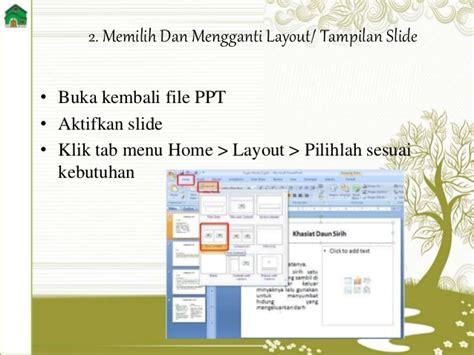 tab menu yang berisi perintah layout slide adalah ppt tik bab 2