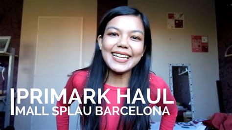 barcelona bahasa indonesia primark barcelona haul bahasa indonesia youtube