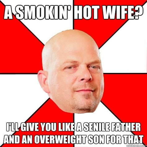 Sexy Wife Meme - a smokin hot wife i ll give you like a senile father and