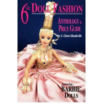 fashion doll price guide doll fashion anthology price guide a glenn mandeville