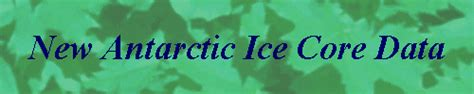 climate change new antarctic ice core data davies company new antarctic ice core data