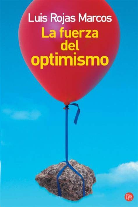 la fuerza del optimismo luis rojas marcos en pdf libros gratis