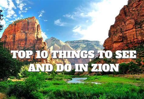 best things to see in top 10 things to see and do in zion places to see in