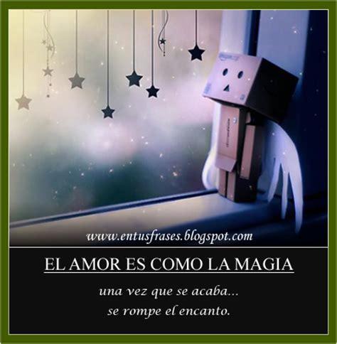 imagenes de desamor y abandono frases entusfrases el amor es como la magia