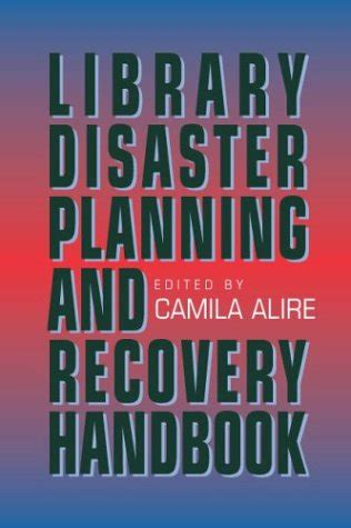 the disaster recovery handbook a step by step plan to ensure business continuity and protect vital operations facilities and assets books books disaster preparedness for west virginia libraries