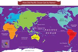 world map rivers oceans lakes how did pacific get its name answers