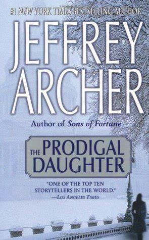 Jeffrey Archer The Prodigal Abel 2 the prodigal abel 2 by jeffrey archer reviews discussion bookclubs lists