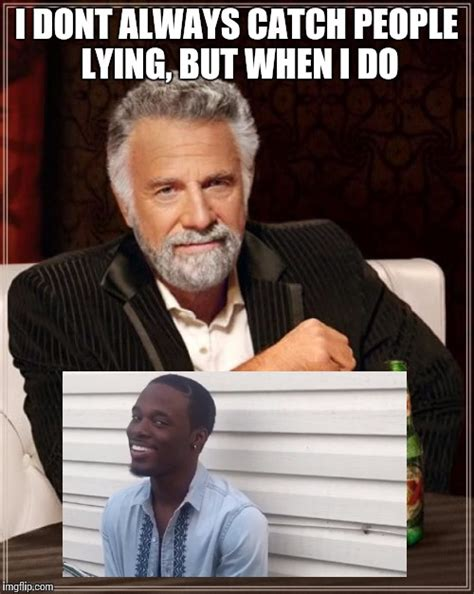 Most Interesting Man In The World Meme Generator - the most interesting man in the world meme imgflip
