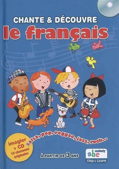 libro chante et dcouvre langlais livre chante et d 233 couvre le fran 231 ais 233 crit par st 233 phane husar abc melody 9782916947013