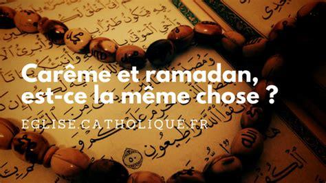 Le Meme Chose - car 234 me et ramadan est ce la m 234 me chose 201 glise