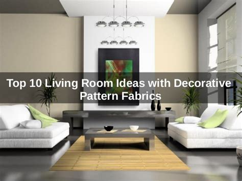 top 10 living rooms top 10 living room ideas with decorative pattern fabrics